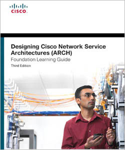 Designing.Cisco.Network.Service.Architectures.ARCH.Foundation.Learning.Guide.3rd.Edition