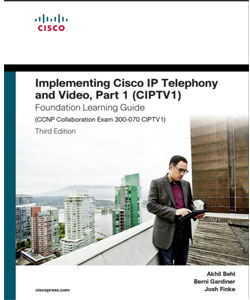 Implementing Cisco IP Telephony and Video, Part 1- (CIPTV1)