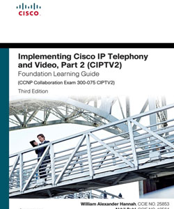 Implementing Cisco IP Telephony and Video Part 2 (CIPTV2)