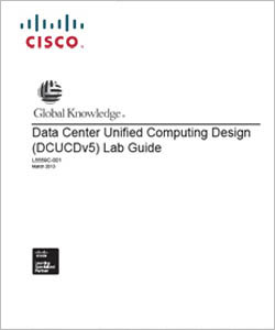 Data Center Unified Computing Design Lab Guide DCUCD v5