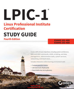 LPIC-1 Linux Professional Institute Certification Study Guide Exam 101-400 and Exam 102-4004th Edition