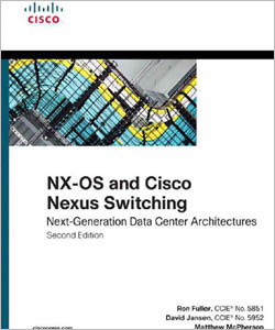 NX-OS and Cisco Nexus Switching Next-Generation Data Center Architectures, 2nd Edition