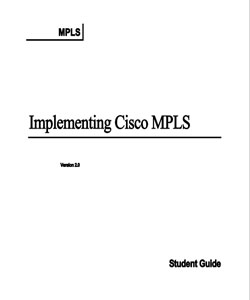Implementing Cisco Multi-Protocol Label Switching (MPLS) 2.0